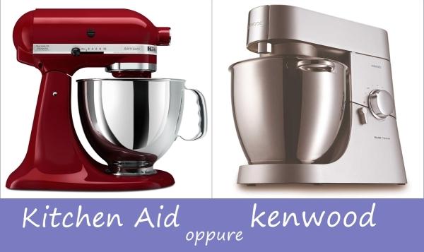 KitchenAid o Kenwood? Quale marca di impastatrice planetaria scegliere?